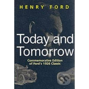Today and Tomorrow - Henry Ford