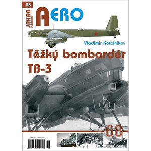 Těžký bombardér Tupolev TB-3 - Vladimir Kotelnikov