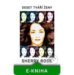 Deset tváří ženy - Sherry Rose