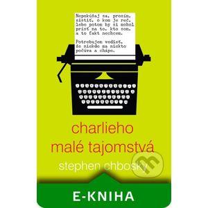 Charlieho malé tajomstvá - Stephen Chbosky