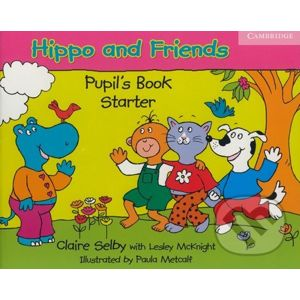 Hippo and Friends - Starter - Pupil's Book - Claire Selby, Lesley McKnight