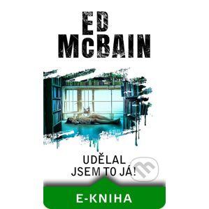 Udělal jsem to já! - Ed McBain