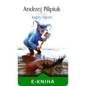 Kapry bijem - Andrzej Pilipiuk