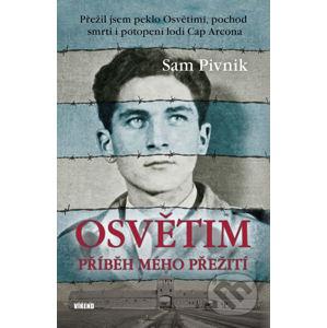 Osvětim - Příběh mého přežití - Sam Pivnik