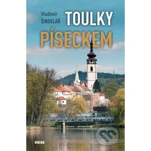 Toulky Píseckem - Vladimír Šindelář