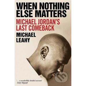 When Nothing Else Matters - Michael Leahy