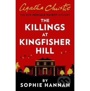 The Killings At Kingfisher Hill - Sophie Hannah, Agatha Christie