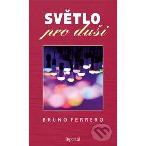 Světlo pro duši - Bruno Ferrero