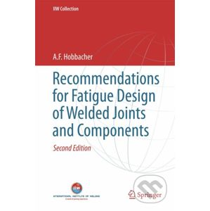 Recommendations for Fatigue Design of Welded Joints and Components - A.F. Hobbacher