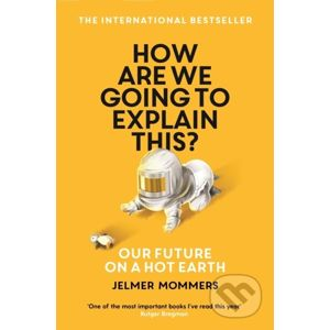 How Are We Going to Explain This? - Jelmer Mommers