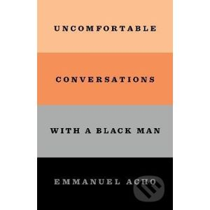Uncomfortable Conversations with a Black Man - Emmanuel Acho