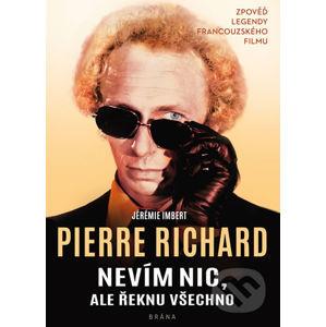 Nevím nic, ale řeknu všechno - Pierre Richard, Jérémie Imbert