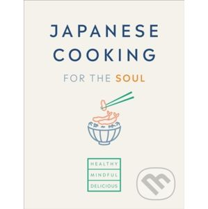 Japanese Cooking for the Soul - Ebury