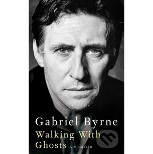 Walking With Ghosts - Gabriel Byrne