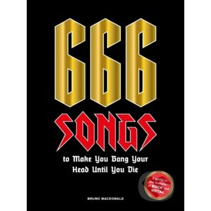 666 Songs to Make You Bang Your Head Until You Die - Bruno MacDonald