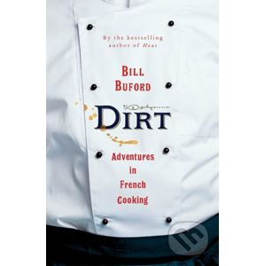 Dirt - Bill Buford