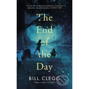 The End of the Day - Bill Clegg