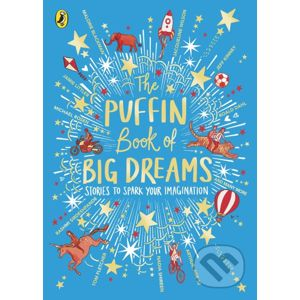 The Puffin Book of Big Dreams - Puffin Books