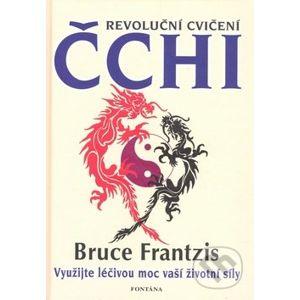 Revoluční cvičení Čchi - Bruce Frantzis