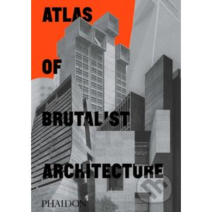 Atlas of Brutalist Architecture - Phaidon