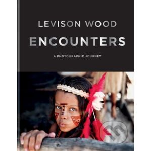 Encounters - Levison Wood