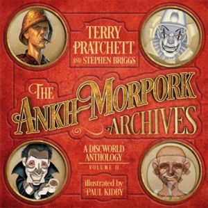 The Ankh-Morpork Archives: Volume Two - Terry Pratchett, Stephen Briggs, Paul Kidby