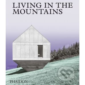 Living in the Mountains - Phaidon