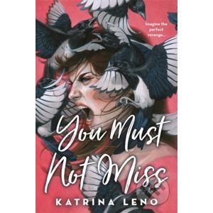 You Must Not Miss - Katrina Leno