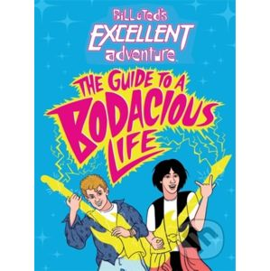 Bill & Ted's Excellent Adventure(TM) - Steve Behling, Chris Piascik (ilustrácie)