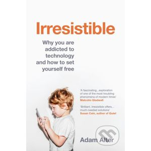 Irresistible - Adam Alter