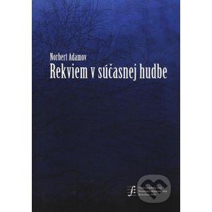 Rekviem v súčasnej hudbe - Norbert Adamov