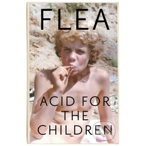 Acid For The Children - Flea