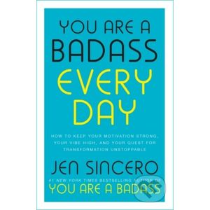 You Are a Badass Every Day - Jen Sincero