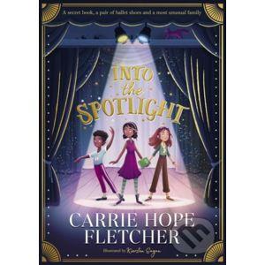 Into the Spotlight - Carrie Hope Fletcher, Kiersten Eagan (ilustrácie)