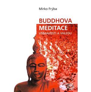 Buddhova meditace všímavosti a vhledu - Mirko Frýba