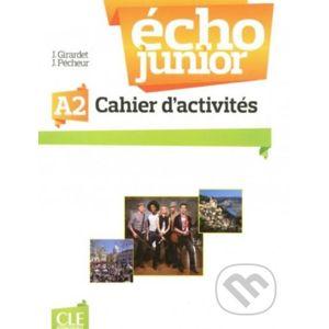 Écho Junior A2: Cahier d'Exercices - Jacky Girardet