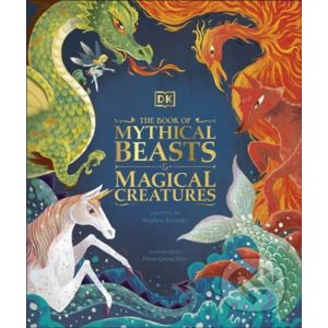 The Book of Mythical Beasts and Magical Creatures - Stephen Krensky