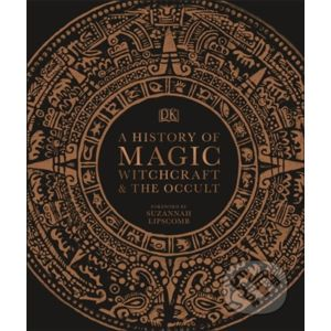 A History of Magic, Witchcraft and the Occult - Dorling Kindersley