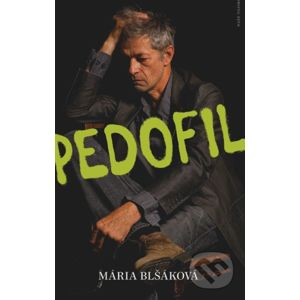 Pedofil - Mária Blšáková