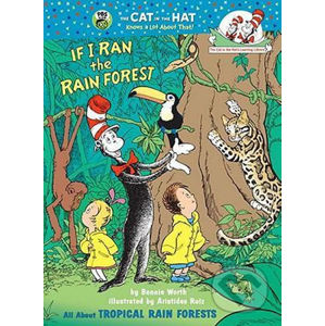 If I Ran the Rain Forest: All About Tropical Rain Forests - Bonnie Worth
