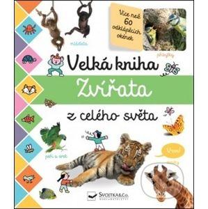 Velká kniha: Zvířata z celého světa - Svojtka&Co.