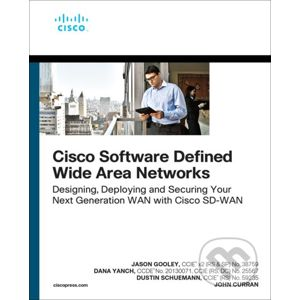 Cisco Software-Defined Wide Area Networks - Jason Gooley, Dana Yanch, Dustin Schuemann, John Curran