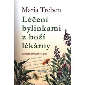 Léčení bylinkami z boží lékárny - Maria Treben