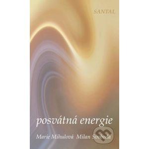 Posvátná energie - Marie Mihulová, Milan Svoboda