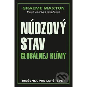 Núdzový stav globálnej klímy - Graeme Maxton, Maren Urnerová, Felix Austen
