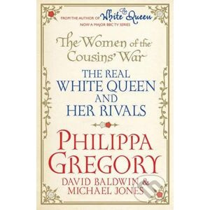 The Women of the Cousins' War - Philippa Gregory, David Baldwin, Michael Jones