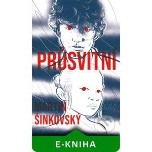 Průsvitní - Martin Šinkovský