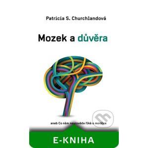 Mozek a důvěra - Patricia Churchlandová