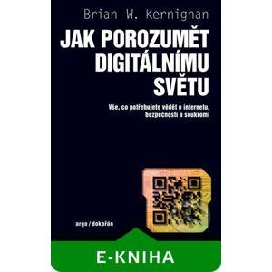 Jak porozumět digitálnímu světu - Brian W. Kernighan