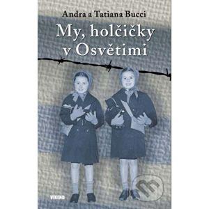 My, holčičky v Osvětimi - Tatiana Bucci, Andra Bucci